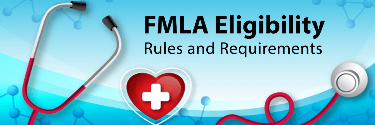 FMLA Eligibility Rules and Requirements