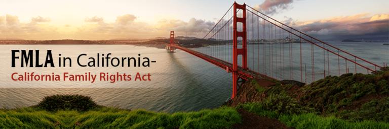 FMLA in California - California Family Rights Act