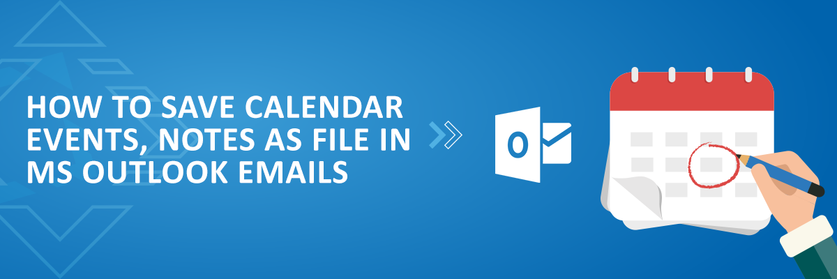 How To Save Calendar Events, Notes As File in MS Outlook Emails