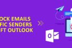 How to Block Emails From Specific Senders in Microsoft Outlook