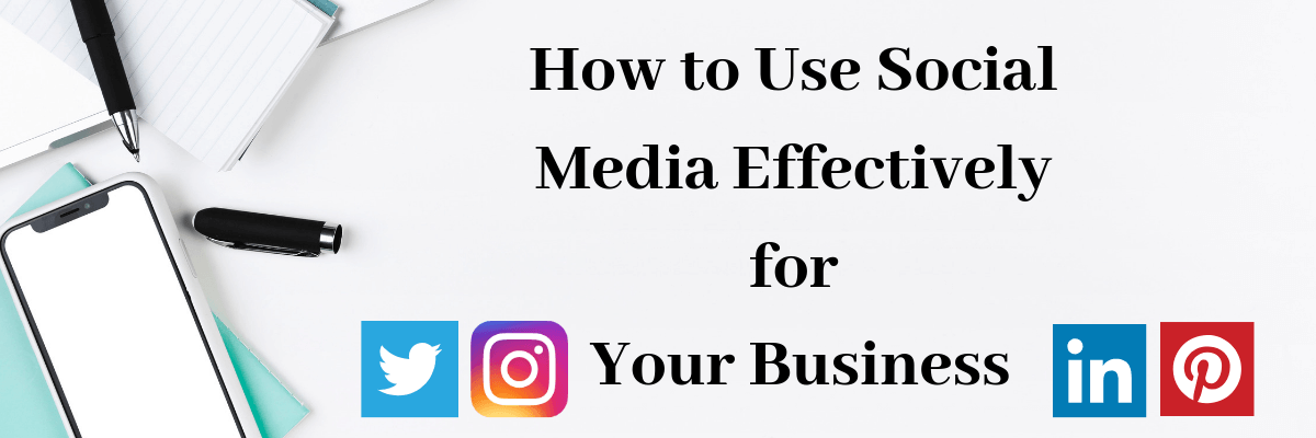 How to Use Social Media Effectively for Your Business (1)