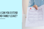 FMLA Extension: Can you extend your medical and family leave?