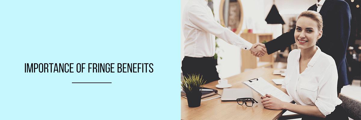 Importance of Fringe Benefits
