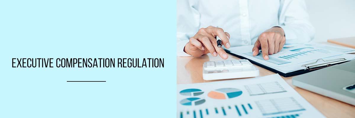 Executive Compensation Regulation