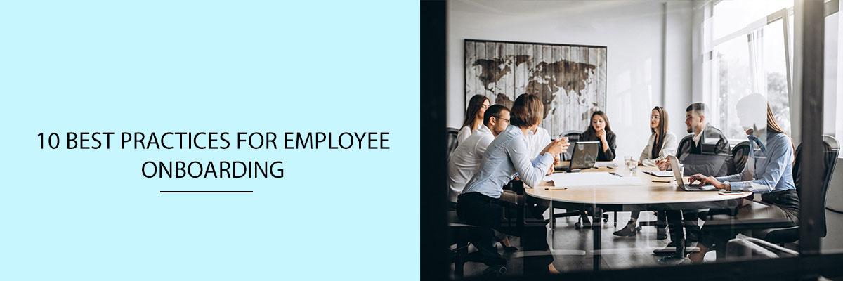 10 Best Practices for Employee Onboarding