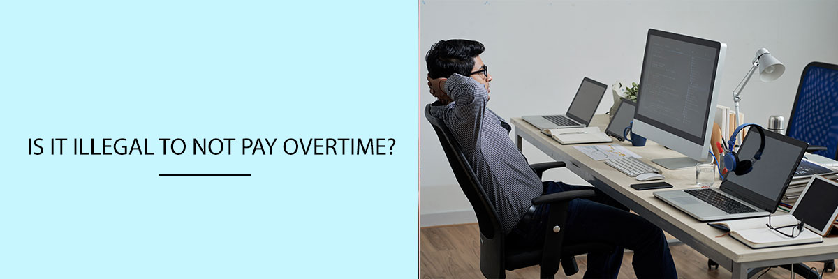 Is it illegal to not pay overtime