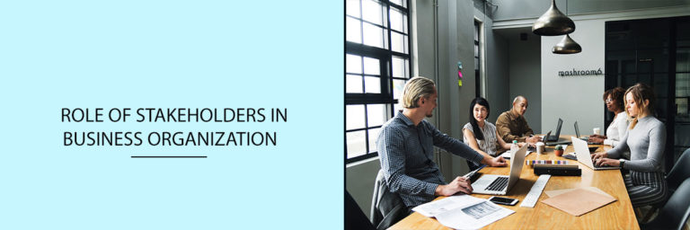 Role of Stakeholders in Business Organization