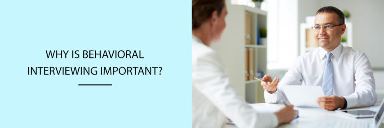 Why-is-behavioral-interviewing-important
