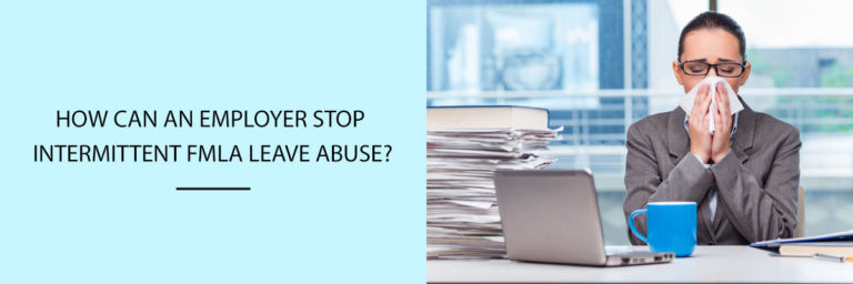 How-can-an-employer-stop-intermittent-FMLA-leave-abuse
