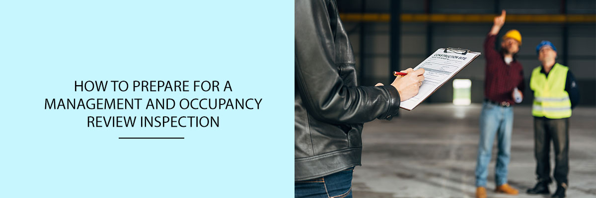 How to Prepare for a Management and Occupancy Review Inspection