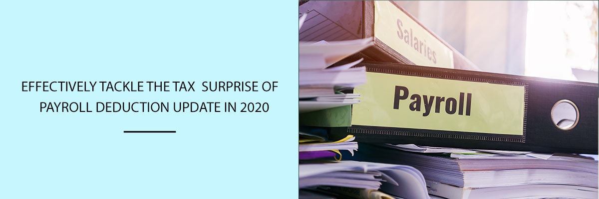 Effectively-tackle-the-tax-surprise-of-Payroll-Deduction-Update-in-2020