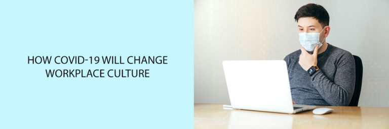 How-COVID-19-Will-Change-Workplace-Culture