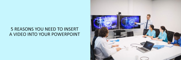 5-Reasons-You-Need-to-Insert-a-Video-into-your-PowerPoint