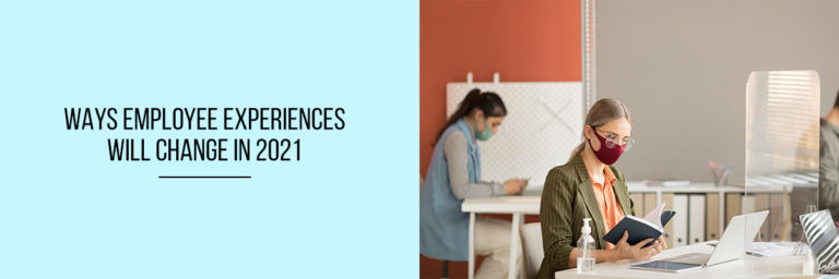 Ways-Employee-Experiences-Will-Change-in-2021