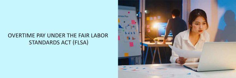 Overtime-Pay-Under-the-Fair-Labor-Standards-Act-(FLSA)