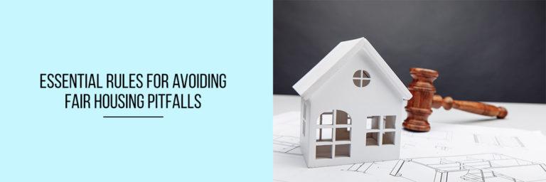 Essential-Rules-for-Avoiding-Fair-Housing-Pitfalls